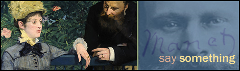 Edouard Manet believed you must have something to say as an artist.