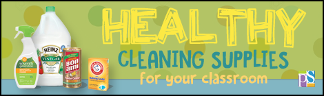Healthy cleaning supplies for your classroom.