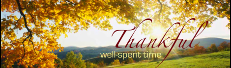 Thanksgiving: A Time for Gratitude and Reflecting on Well-Spent Time.