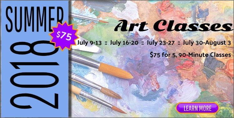 2018 Summer Art Classes - $75 for 5, 90-Minute Sessions